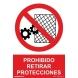 Señal adhesiva prohibido retirar protecciones vinilo 100x150 NORMALUZ