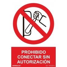 Señal prohibido conectar sin autorizacion pvc 210x300x0,7mm NORMALUZ